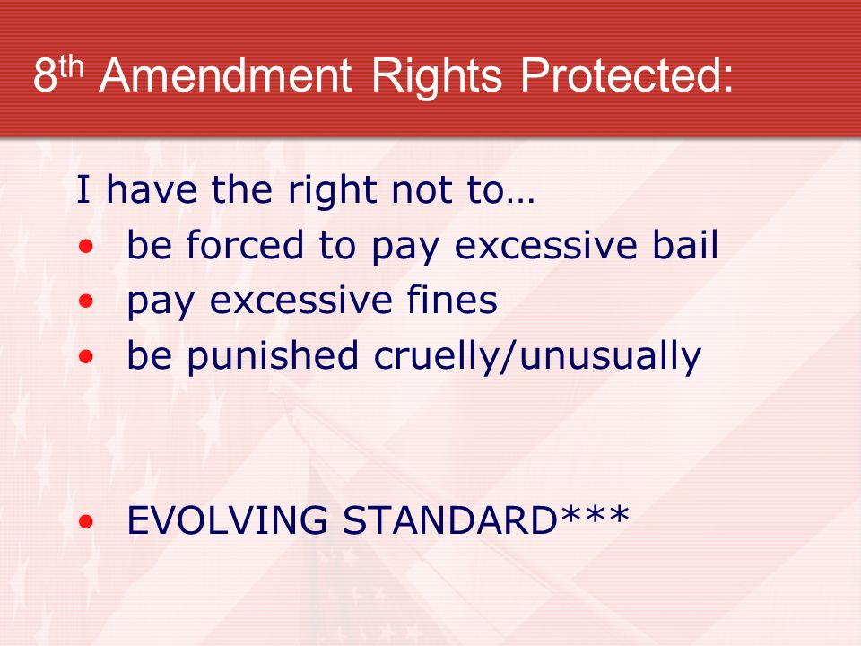 8th Amendment Rights Protected: