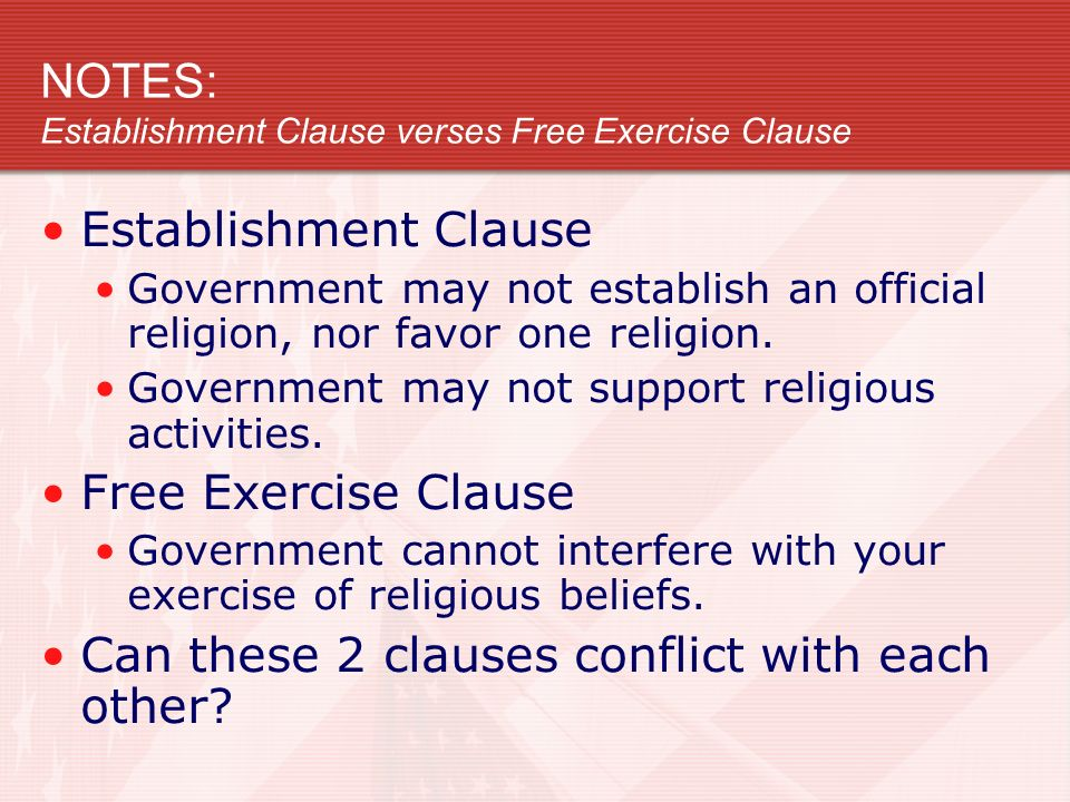 NOTES: Establishment Clause verses Free Exercise Clause