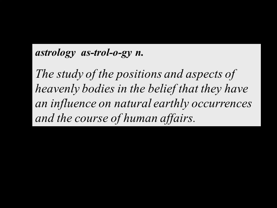 astrology as-trol-o-gy n.