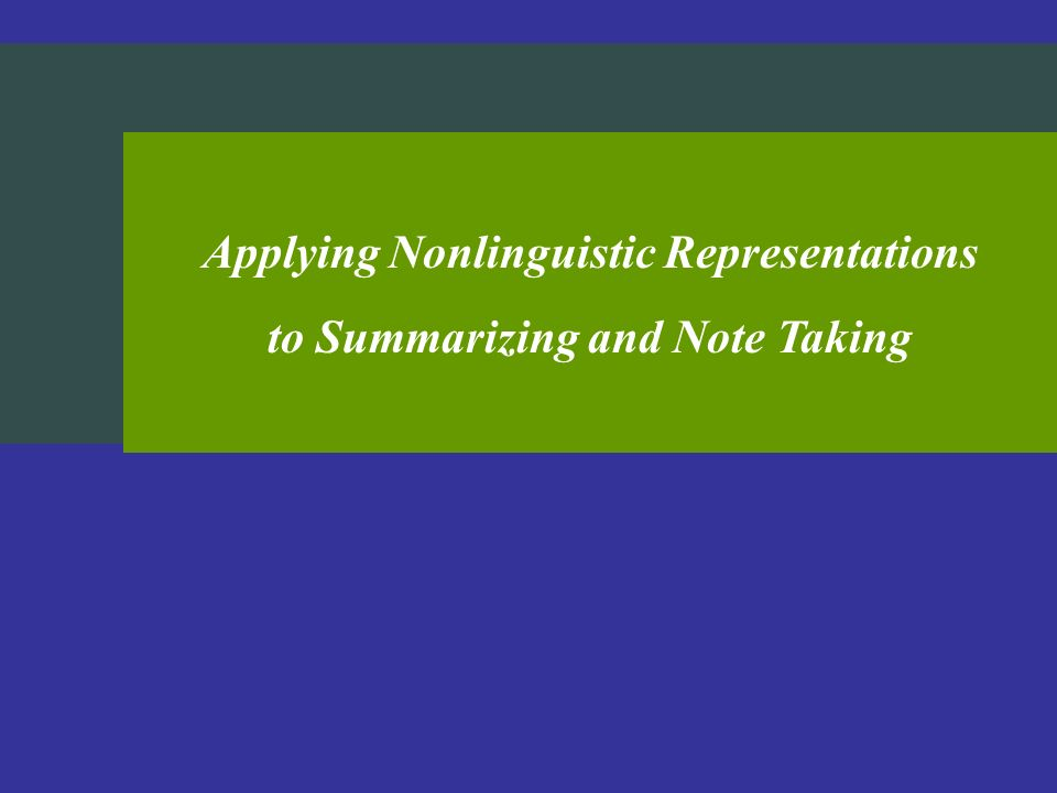 Applying Nonlinguistic Representations to Summarizing and Note Taking