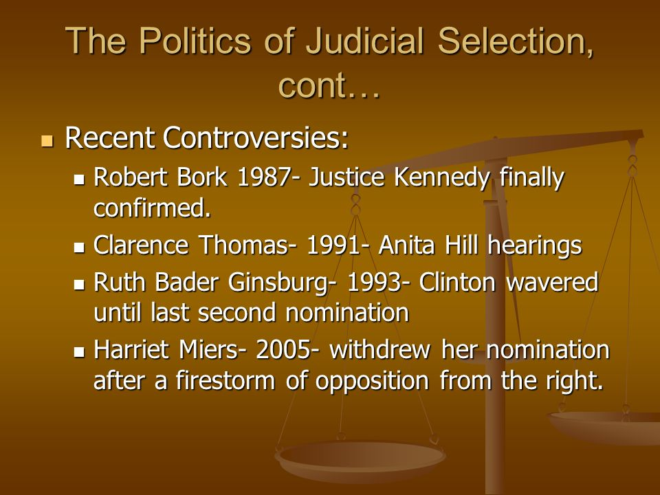 The Politics of Judicial Selection, cont…