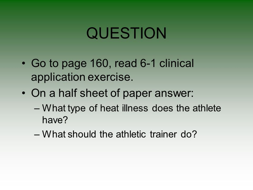QUESTION Go to page 160, read 6-1 clinical application exercise.