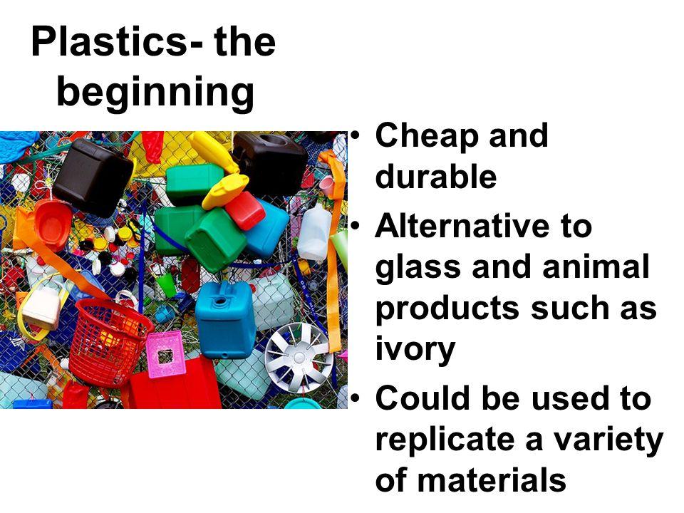 Plastics- the beginning