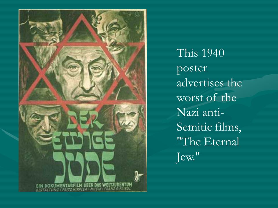 This 1940 poster advertises the worst of the Nazi anti-Semitic films, The Eternal Jew.