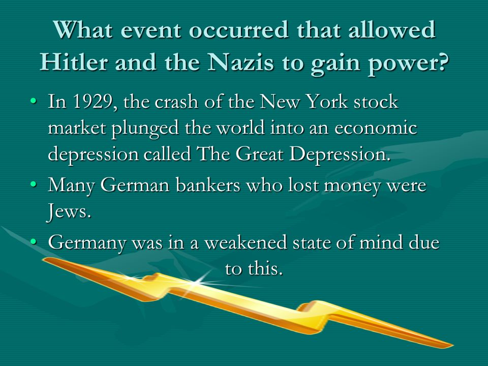 What event occurred that allowed Hitler and the Nazis to gain power