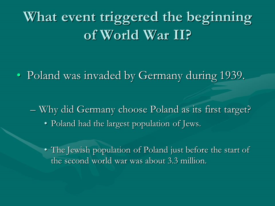 What event triggered the beginning of World War II
