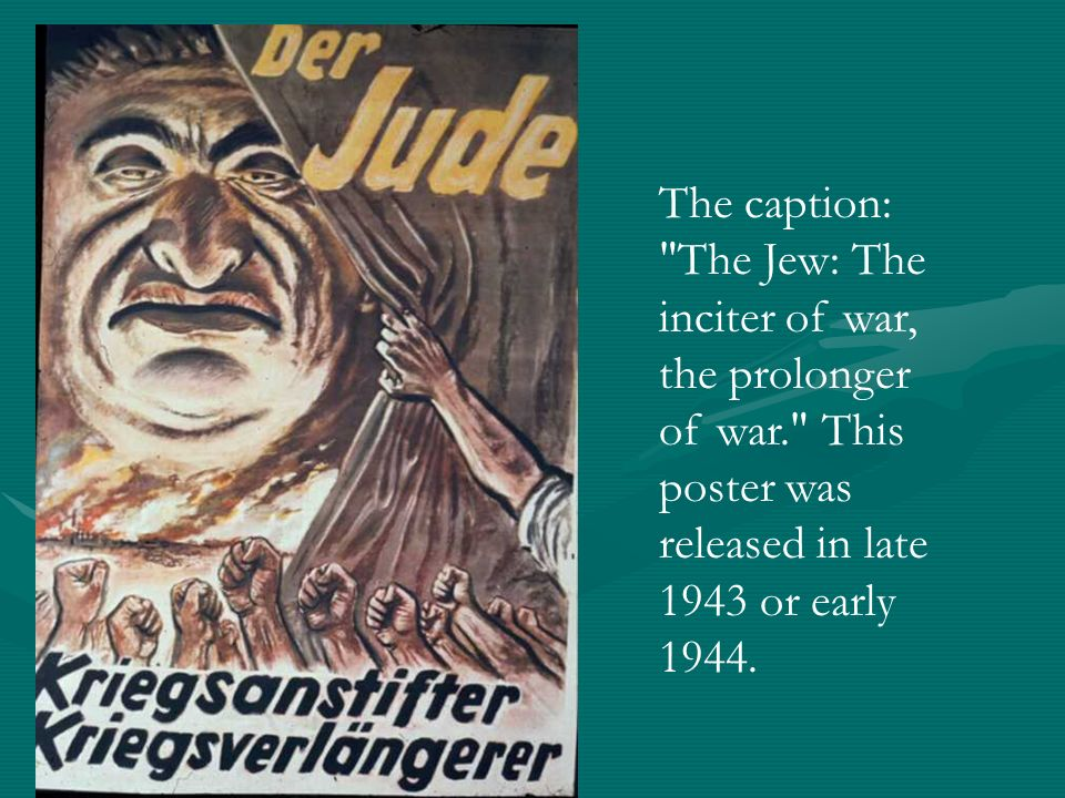 The caption: The Jew: The inciter of war, the prolonger of war