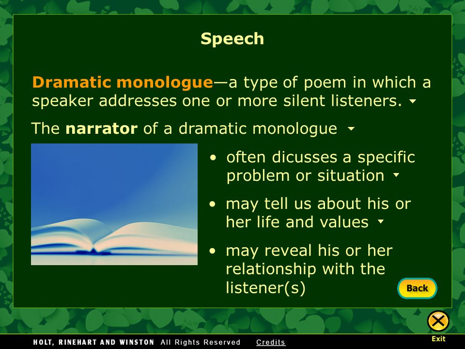 Speech Dramatic monologue—a type of poem in which a speaker addresses one or more silent listeners.