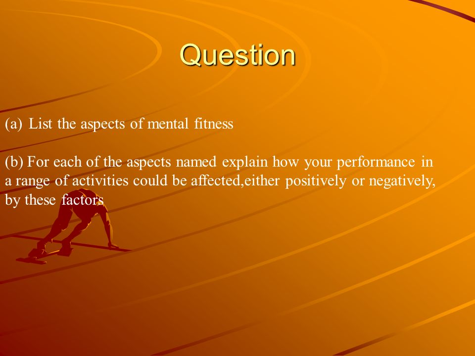 Question List the aspects of mental fitness