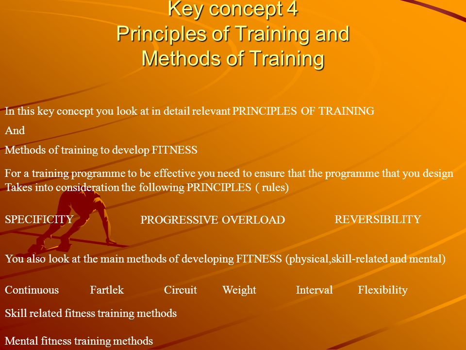 Key concept 4 Principles of Training and Methods of Training