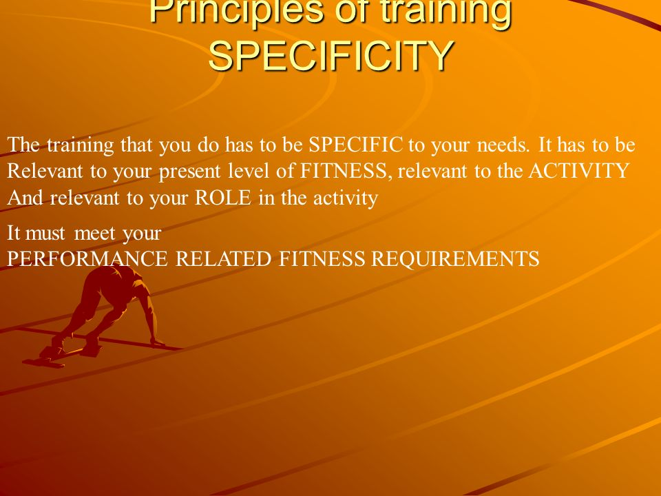Principles of training SPECIFICITY