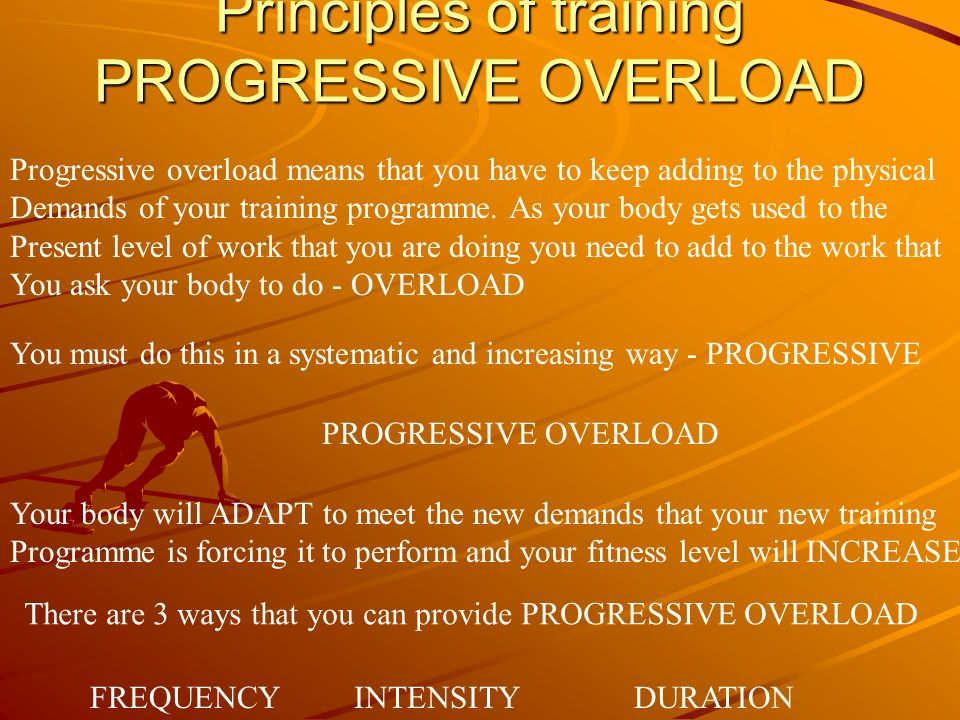 Principles of training PROGRESSIVE OVERLOAD