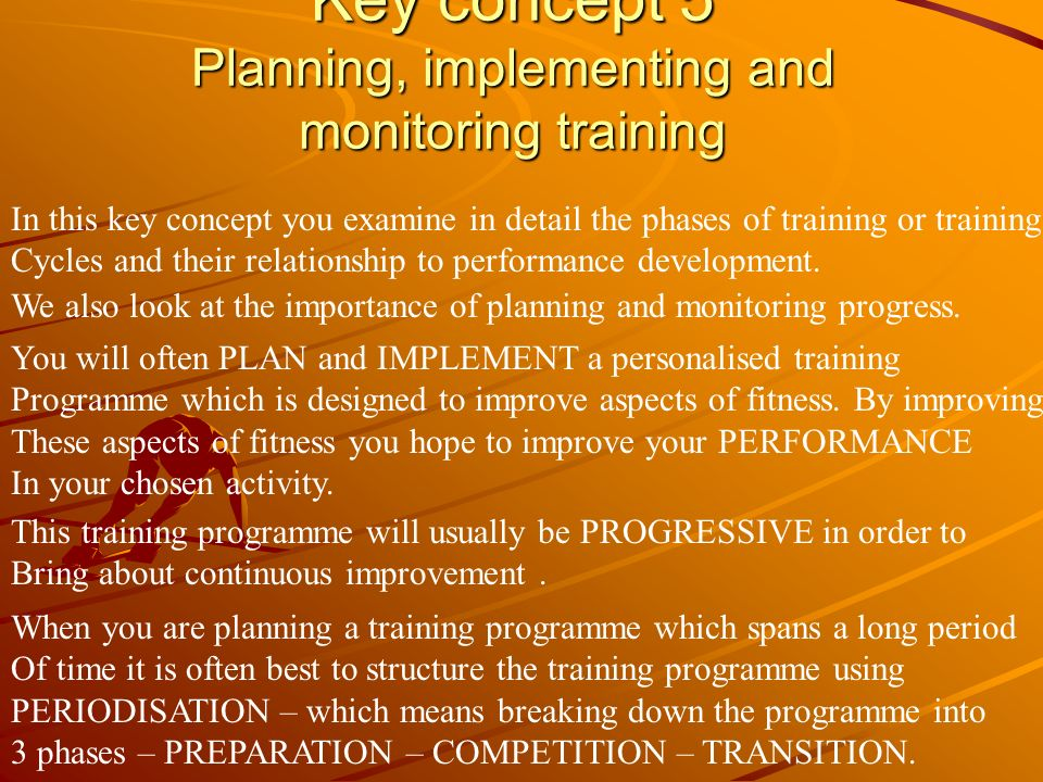 Key concept 5 Planning, implementing and monitoring training
