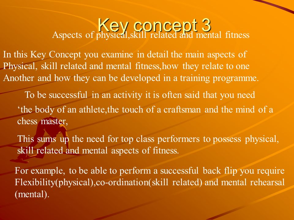 Key concept 3 Aspects of physical,skill related and mental fitness