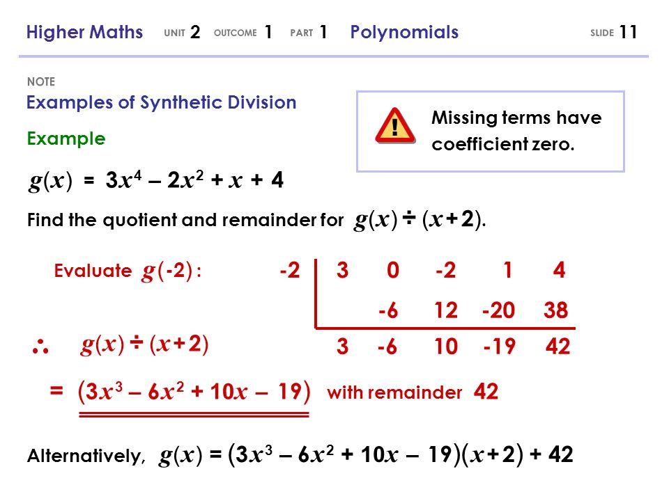 UNIT OUTCOME PART SLIDE NOTE ! g( x ) = 3 x 4 – 2 x 2 + x + 4