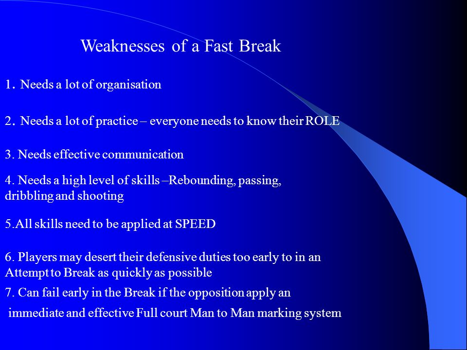 Weaknesses of a Fast Break