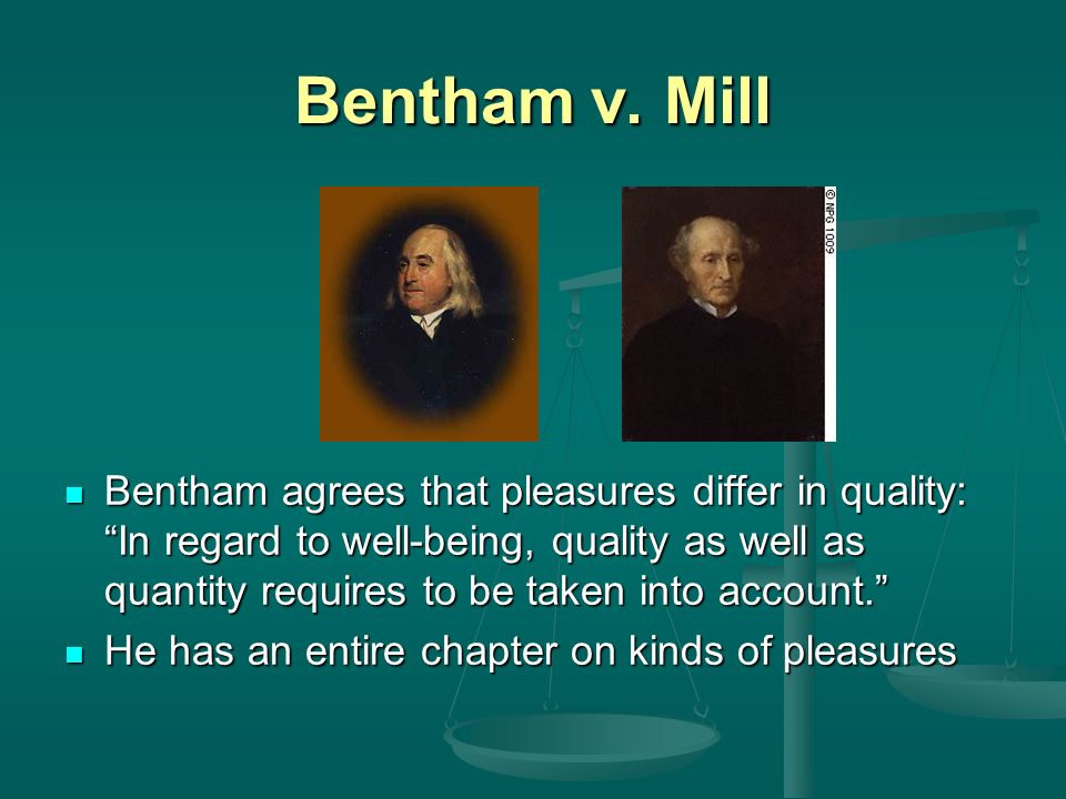 critical reflection of bentham and mill's When first understanding utilitarianism, it is also crucial to understand what is   in attempting to redraw bentham's utilitarianism, mill's most substantial  not  reflecting the attitudinal aspect of pleasure that bentham's theory may account for.