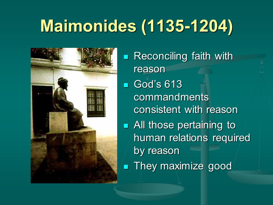 Maimonides (1135-1204) Reconciling faith with reason