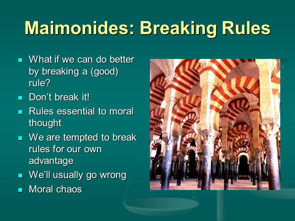 Maimonides: Breaking Rules
