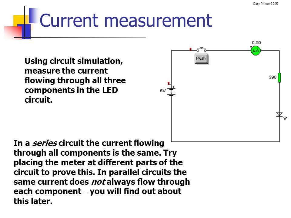 Current measurement Using circuit simulation, measure the current flowing through all three components in the LED circuit.