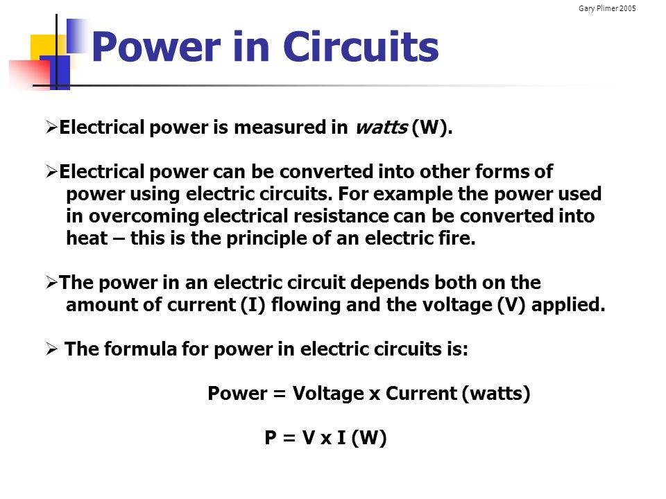 Power = Voltage x Current (watts)