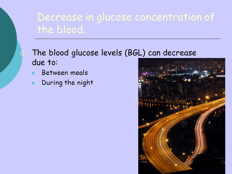 Decrease in glucose concentration of the blood.