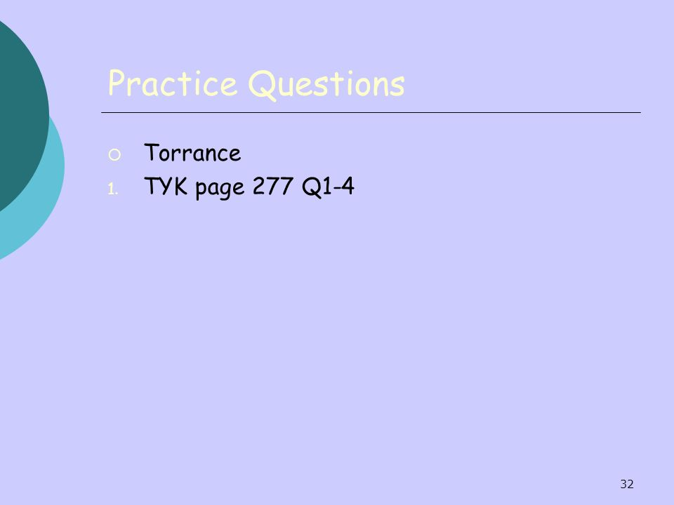 Practice Questions Torrance TYK page 277 Q1-4