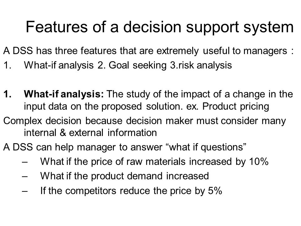 examples where a decision support system helps with making internal decisions Management information systems and business for example, a decision support system could guidelines to business owners when making critical decisions about.