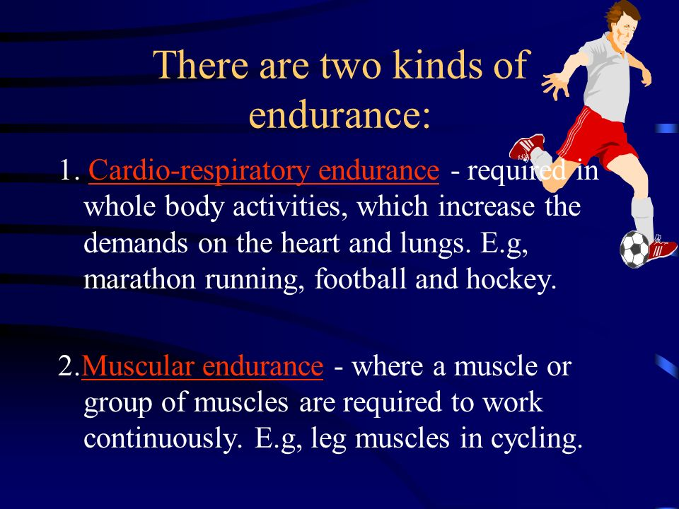 There are two kinds of endurance: