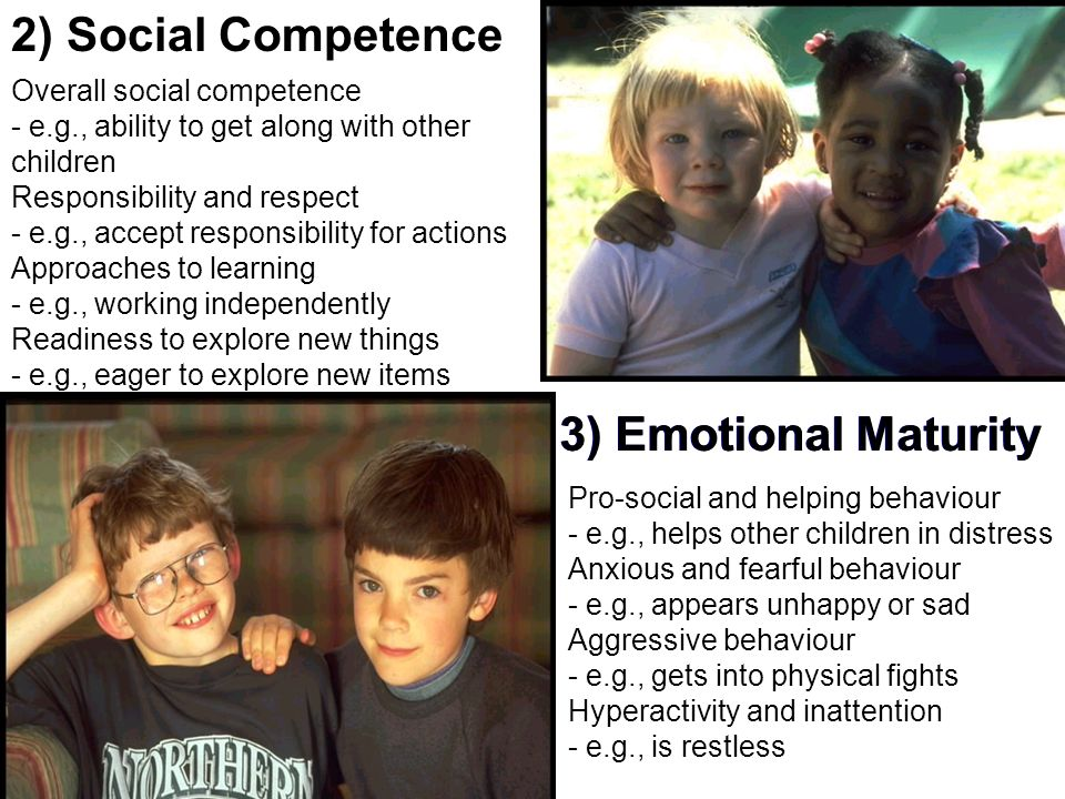 turity 2) Social Competence 3) Emotional Maturity