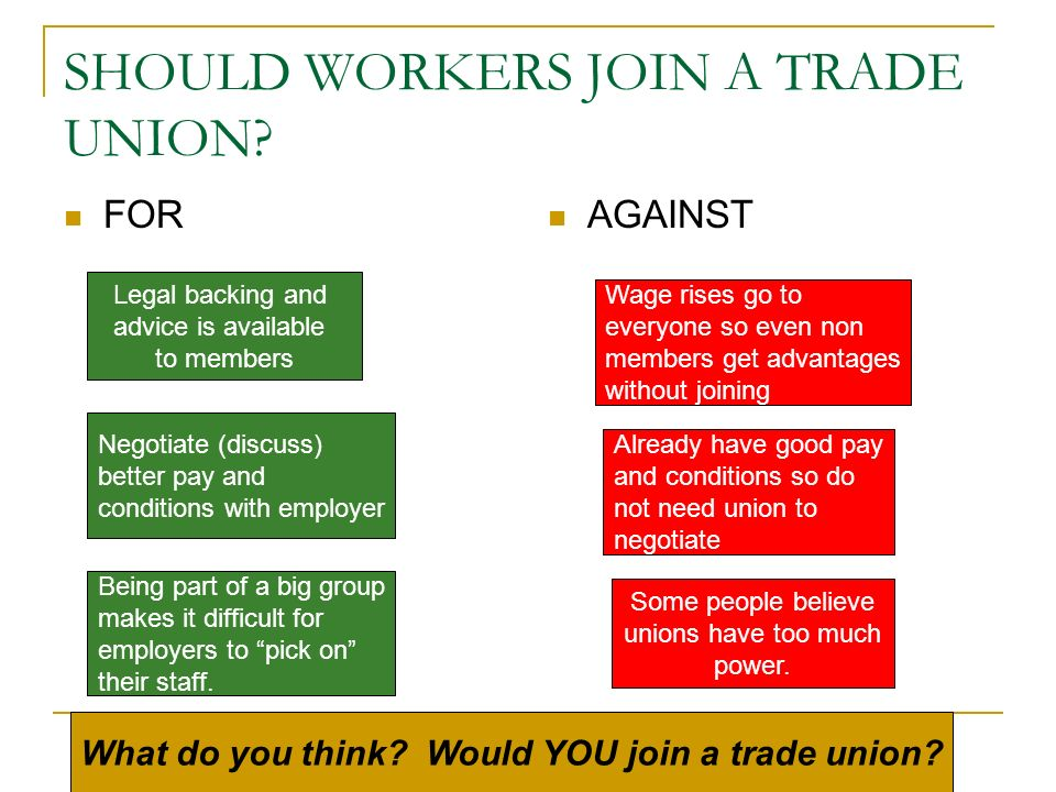 SHOULD WORKERS JOIN A TRADE UNION