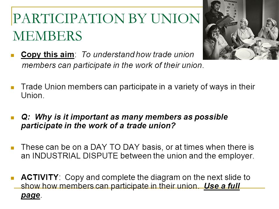 PARTICIPATION BY UNION MEMBERS