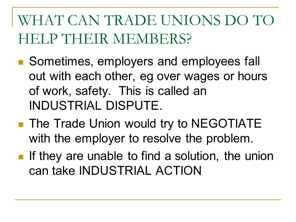 WHAT CAN TRADE UNIONS DO TO HELP THEIR MEMBERS