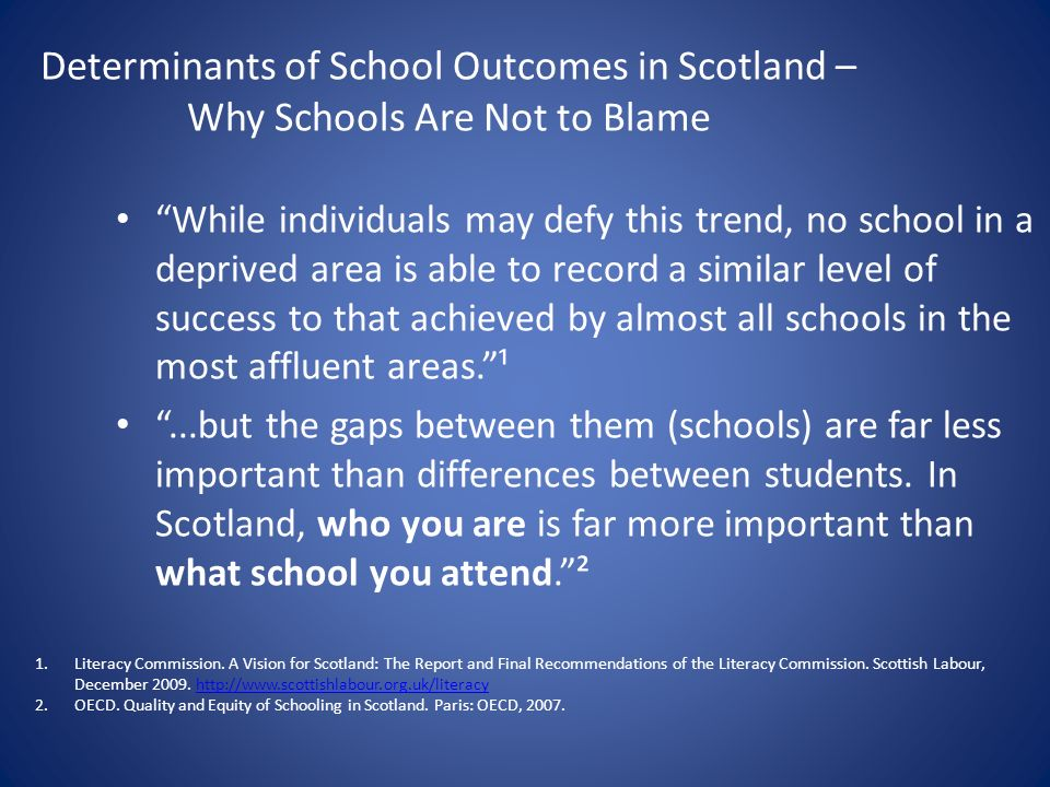 Determinants of School Outcomes in Scotland – Why Schools Are Not to Blame