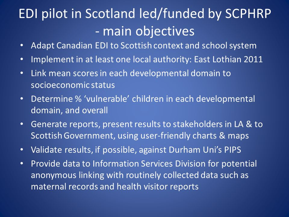 EDI pilot in Scotland led/funded by SCPHRP - main objectives