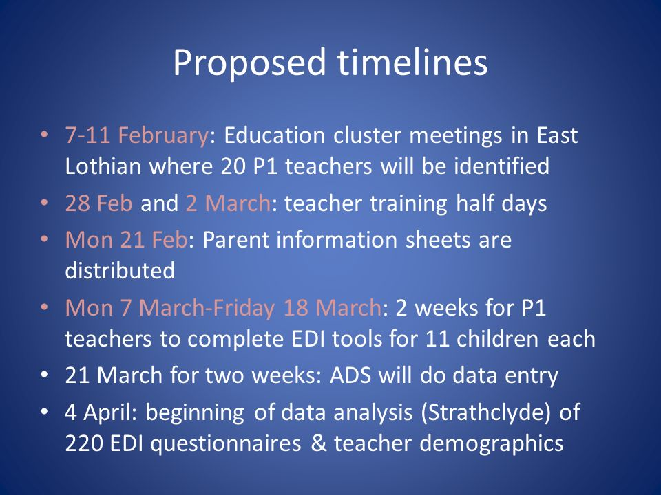 Proposed timelines 7-11 February: Education cluster meetings in East Lothian where 20 P1 teachers will be identified.