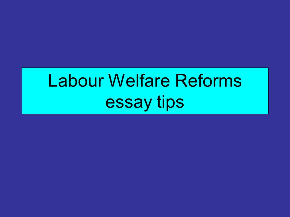 Labour Welfare Reforms essay tips