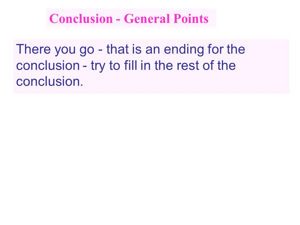 Conclusion - General Points