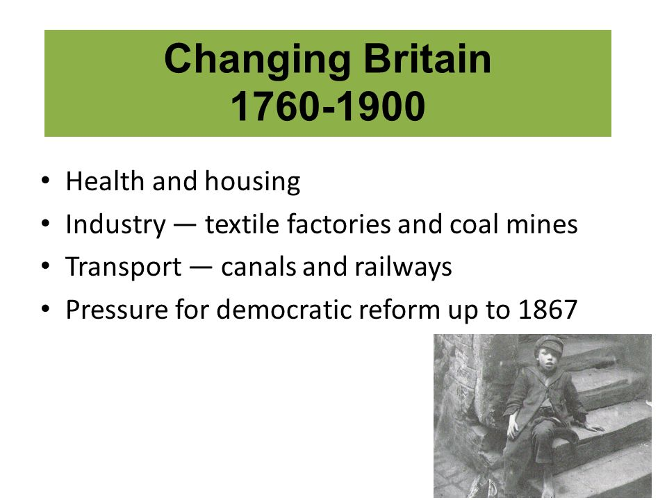 Changing Britain 1760-1900 Health and housing
