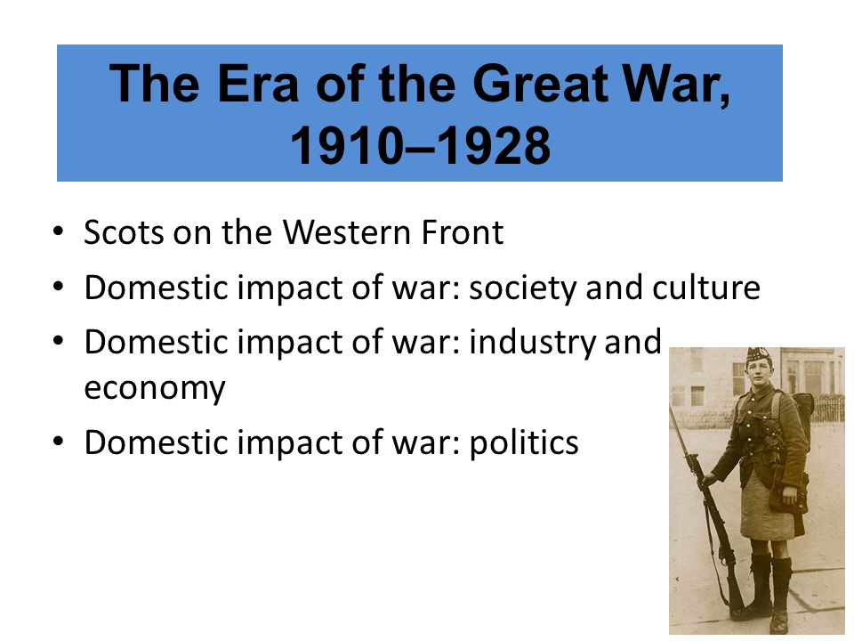 The Era of the Great War, 1910–1928