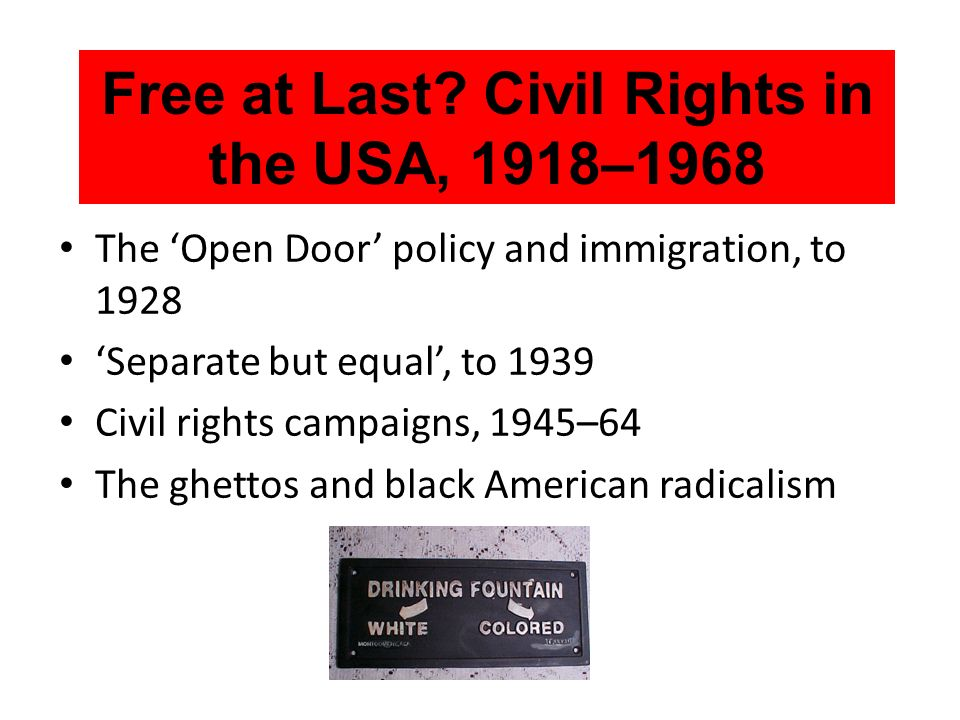 Free at Last Civil Rights in the USA, 1918–1968
