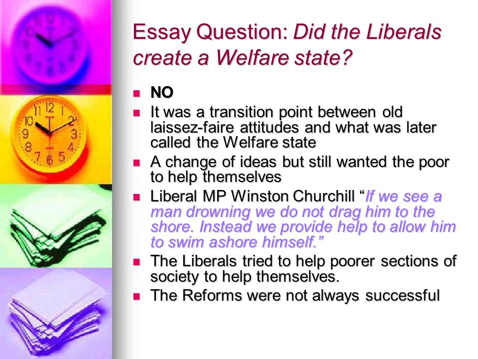 Essay Question: Did the Liberals create a Welfare state