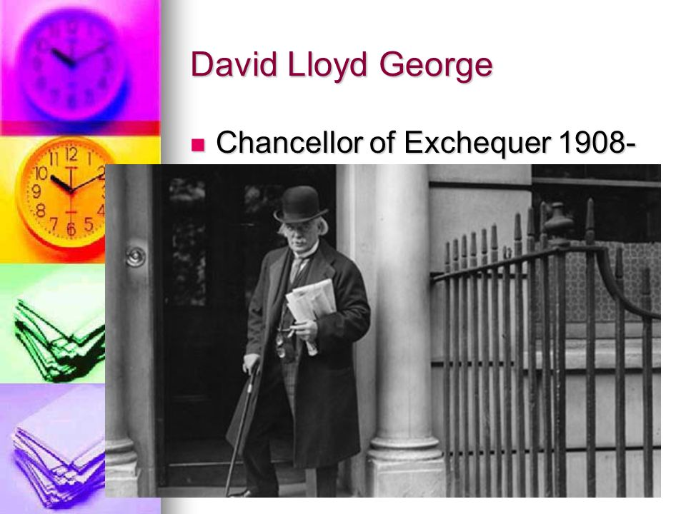 David Lloyd George Chancellor of Exchequer 1908-1915