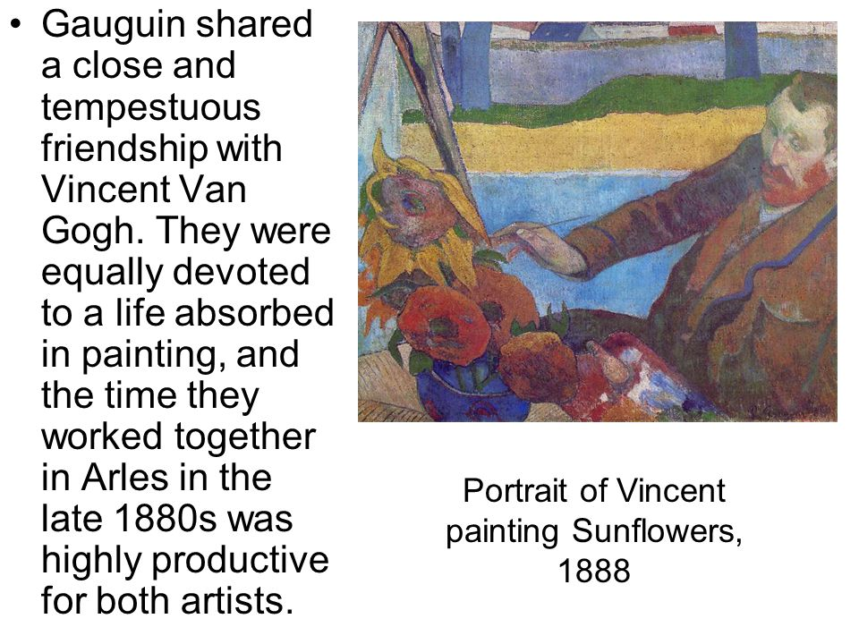 Portrait of Vincent painting Sunflowers, 1888