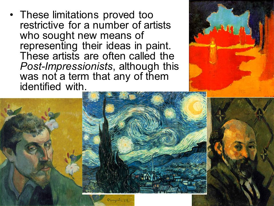 These limitations proved too restrictive for a number of artists who sought new means of representing their ideas in paint.