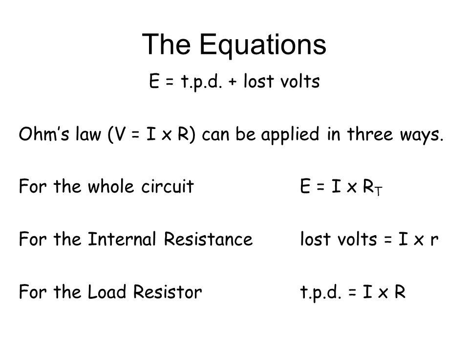 The Equations E = t.p.d. + lost volts