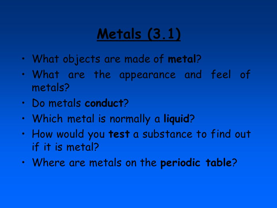 Metals (3.1) What objects are made of metal