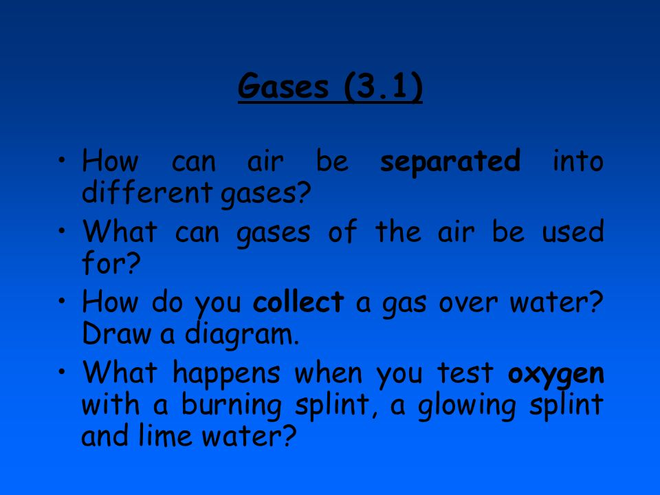 Gases (3.1) How can air be separated into different gases
