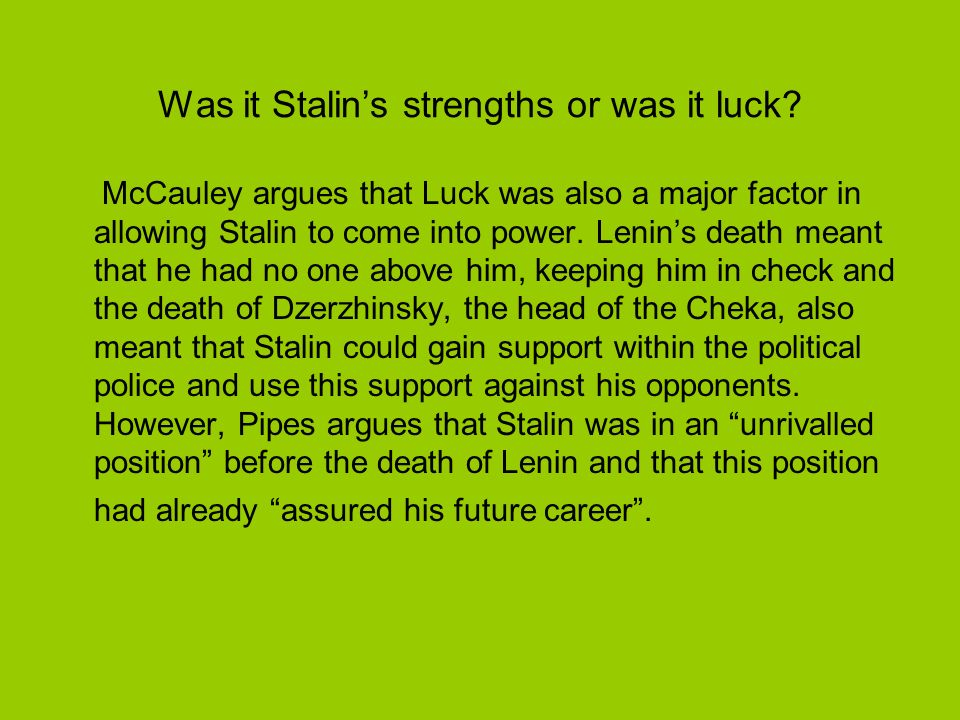 Was it Stalin's strengths or was it luck