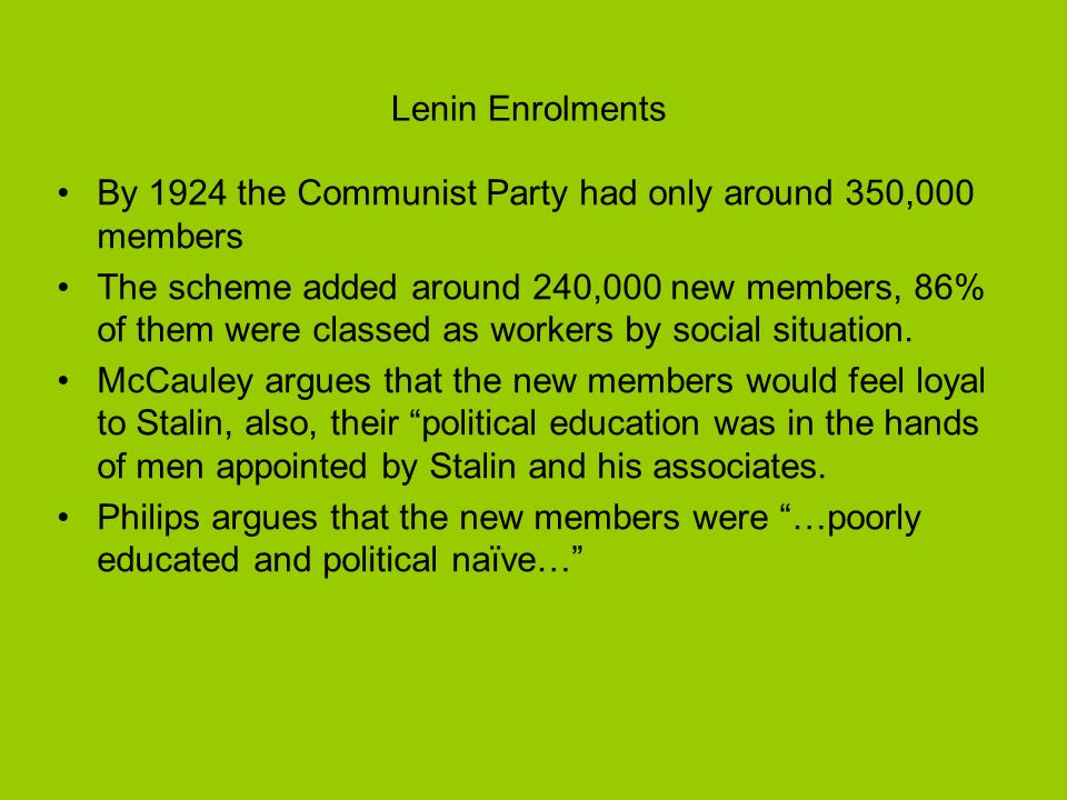 Lenin Enrolments By 1924 the Communist Party had only around 350,000 members.